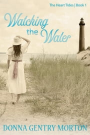 Watching the Water ebook by Donna Gentry Morton