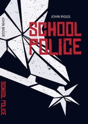 School Police - Short Stories ebook by John Biggs