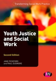 Youth Justice and Social Work ebook by Jane Pickford,Mr Paul Dugmore