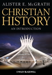 Christian History - An Introduction ebook by Alister E. McGrath