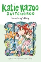 Something's Fishy #26 ebook by Nancy Krulik, John and Wendy