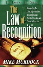 The Law of Recognition ebook by Mike Murdock