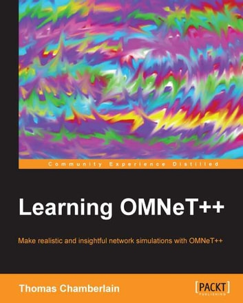 Learning OMNeT++ ebook by Thomas Chamberlain