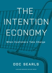 The Intention Economy - When Customers Take Charge ebook by Doc Searls