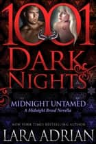 Midnight Untamed: A Midnight Breed Novella ebook by Lara Adrian