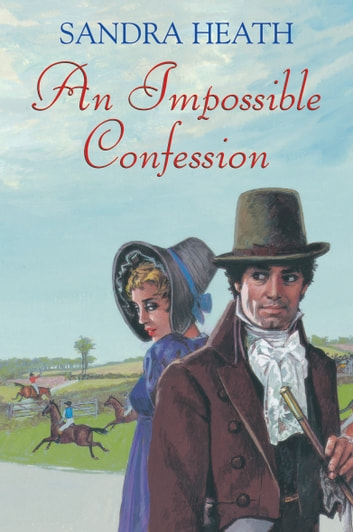 An Impossible Confession ebook by Sandra Heath