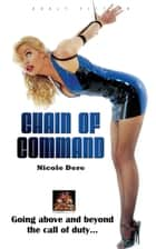 Chain of Command ebook by Nicole Dere