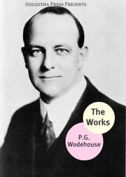 The Works Of P.G. Wodehouse ebook by P.G. Wodehouse