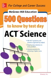 500 ACT Science Questions to Know by Test Day ebook by Inc. Anaxos