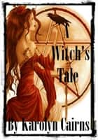 A Witch's Tale ebook by Karolyn Cairns