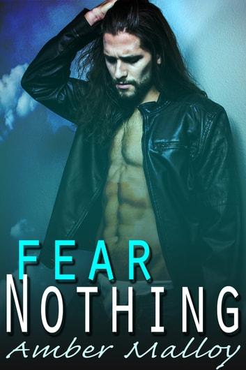 Fear Nothing ebook by Amber Malloy