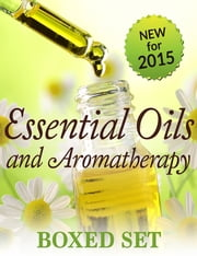 Essential Oils & Aromatherapy Volume 2 (Boxed Set) - Natural Remedies for Beginners to Expert Essential Oil Users ebook by Kobo.Web.Store.Products.Fields.ContributorFieldViewModel