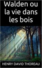 Walden ou la vie dans les bois ebook by Henry David Thoreau, Louis Fabulet
