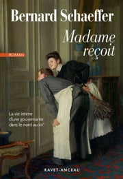 Madame reçoit ebook by Schaeffer Bernard