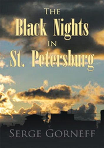 The Black Nights in St. Petersburg ebook by Serge Gorneff