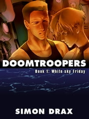 DOOMTROOPERS, Book 1: White Sky Friday ebook by Simon Drax
