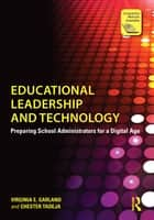 Educational Leadership and Technology ebook by Virginia E. Garland,Chester Tadeja