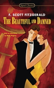 The Beautiful and Damned ebook by F. Scott Fitzgerald,Jay Parini,Ruth Prigozy