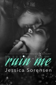 Ruin Me ebook by Jessica Sorensen