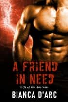 A Friend in Need ebook by Bianca D'Arc