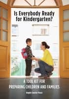 Is Everybody Ready for Kindergarten? ebook by Angèle Sancho Passe