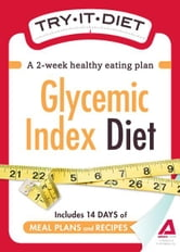 Try-It Diet:Glycemic Index Diet: A two-week healthy eating plan ebook by Editors of Adams Media