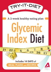 Try-It Diet:Glycemic Index Diet: A two-week healthy eating plan - A two-week healthy eating plan ebook by Editors of Adams Media
