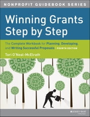 Winning Grants Step by Step - The Complete Workbook for Planning, Developing and Writing Successful Proposals ebook by Tori O'Neal-McElrath