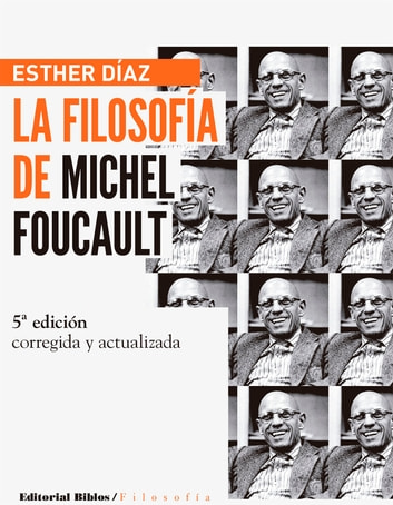 La filosofía de Michel Foucault ebook by Esther  Díaz