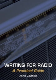 Writing for Radio ebook by Annie Caulfield