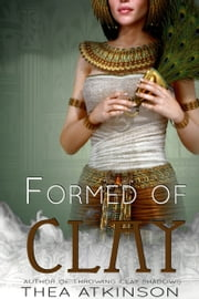 Formed of Clay: novella - new adult historical paranormal ebook by Thea Atkinson