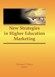 New Strategies in Higher Education Marketing ebook by James A Burns,Thomas J Hayes