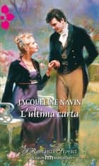 L'ultima carta - I Romanzi Storici ebook by Jacqueline Navin