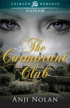 The Cormorant Club ebook by Anji Nolan