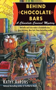 Behind Chocolate Bars - A Chocolate Covered Mystery ebook by Kathy Aarons