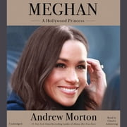 Meghan - A Hollywood Princess audiobook by Andrew Morton
