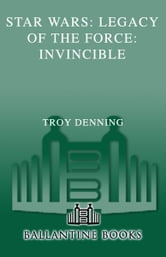 Invincible: Star Wars Legends (Legacy of the Force) ebook by Troy Denning