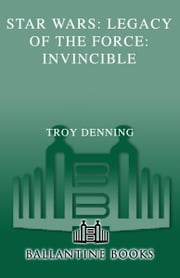 Invincible: Star Wars (Legacy of the Force) ebook by Troy Denning