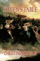 The Raven's Table - Viking Stories ebook by Christine Morgan