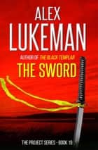 The Sword - The Project, #19 ebook by