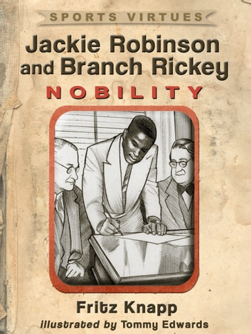 Jackie Robinson and Branch Rickey - Nobility ebook by Fritz Knapp
