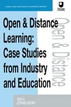 Open and Distance Learning - Case Studies from Education Industry and Commerce ebook by Stephen Brown