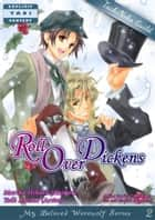 Roll Over Dickens(YAOI MANGA) ebook by 檜原まり子/Mariko Hihara,天音友希/Yuki Amane(artist),Yuri Aoi(translator)