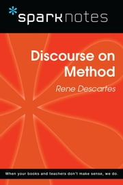 Discourse on Method (SparkNotes Philosophy Guide) eBook by SparkNotes