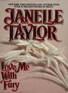 Love Me With Fury ebook by Janelle Taylor