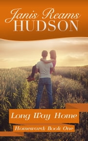 Long Way Home - The Homeward Series - Book One ebook by Janis Reams Hudson