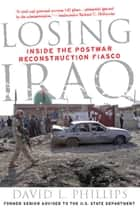 Losing Iraq ebook by David L. Phillips