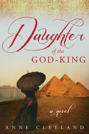 Daughter of the God-King ebook by Anne Cleeland