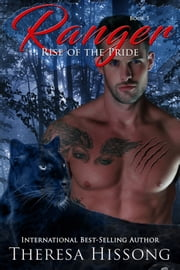 Ranger (Rise of the Pride, Book 5) ebook by Theresa Hissong