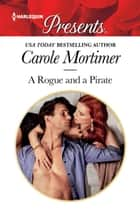 A Rogue and a Pirate - A Passionate Romance ebook by Carole Mortimer